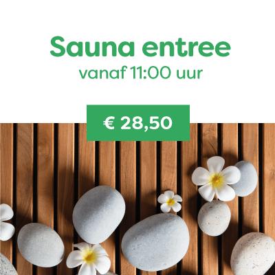 Sauna entree vanaf 11:00 uur €28,50