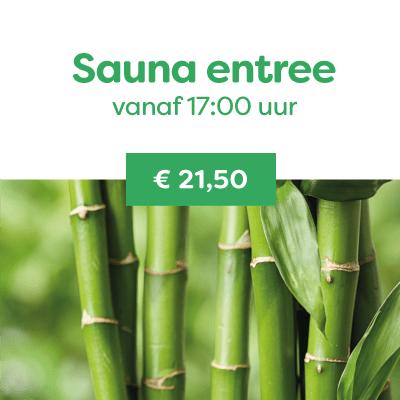 Sauna entree vanaf 17:00 uur €21,50